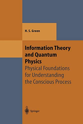 9783642630613: Information Theory and Quantum Physics: Physical Foundations for Understanding the Conscious Process (Theoretical and Mathematical Physics)