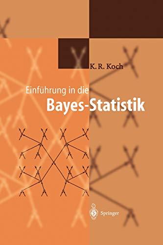Einfuhrung in Die Bayes-Statistik: Karl-Rudolf Koch