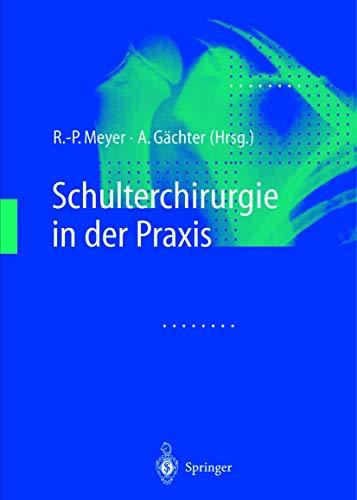 9783642630835: Schulterchirurgie in der Praxis (German Edition)
