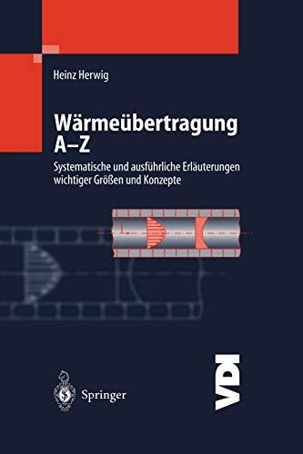9783642631061: Wärmeübertragung A-Z: Systematische und ausführliche Erläuterungen wichtiger Größen und Konzepte (VDI-Buch) (German Edition)