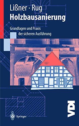 9783642631122: Holzbausanierung: Grundlagen Und Praxis Der Sicheren Ausfuhrung (VDI-Buch)
