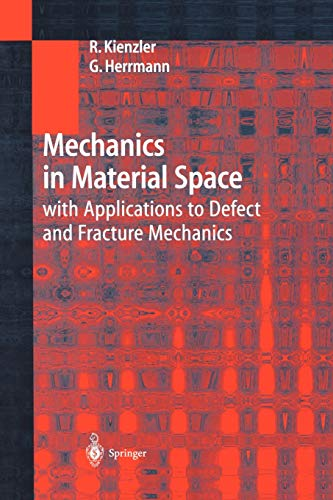 Mechanics in Material Space: with Applications to: Reinhold Kienzler; George