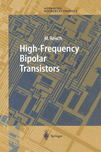 High-Frequency Bipolar Transistors (Springer Series in Advanced Microelectronics): Michael Reisch
