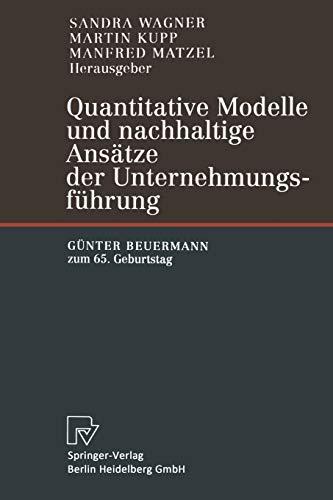 9783642632754: Quantitative Modelle und nachhaltige Ans�tze der Unternehmungsf�hrung: G�nter Beuermann zum 65. Geburtstag