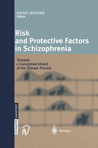 Risk and Protective Factors in Schizophrenia: Towards a Conceptual Model of the Disease Process