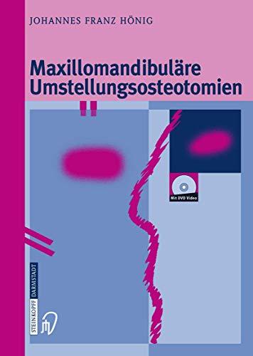 Maxillomandibuläre Umstellungsosteotomien: Johannes-Franz Hönig