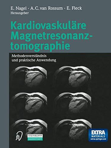 9783642632914: Kardiovaskulare Magnetresonanztomographie: Methodenverstandnis Und Praktische Anwendung