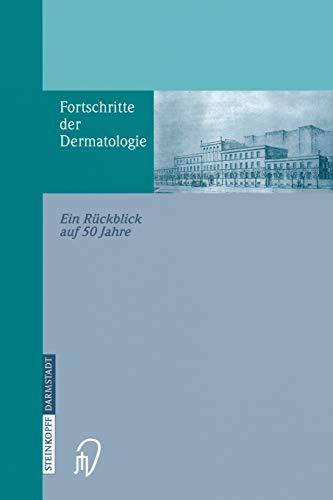 9783642632952: Fortschritte der Dermatologie: Ein Rückblick auf 50 Jahre anlässlich des 80. Geburtstages