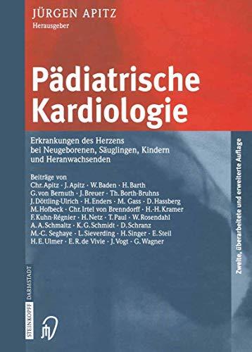 9783642632983: Pädiatrische Kardiologie: Erkrankungen des Herzens bei Neugeborenen, Säuglingen, Kindern und Heranwachsenden