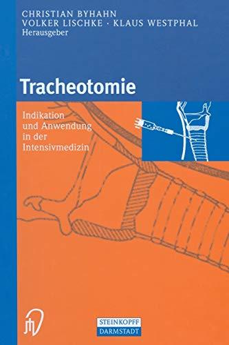 Tracheotomie Indikation und Anwendung in der intensivmedizin German Edition