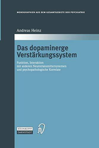 9783642633331: Das dopaminerge Verstärkungssystem: Funktion, Interaktion mit anderen Neurotransmittersystemen und psychopathologische Korrelate: 100 (Monographien aus dem Gesamtgebiete der Psychiatrie)