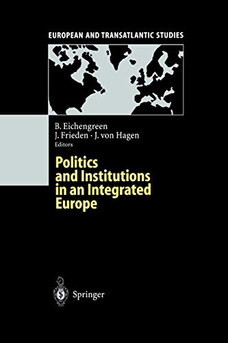 9783642633638: Politics and Institutions in an Integrated Europe (European and Transatlantic Studies)