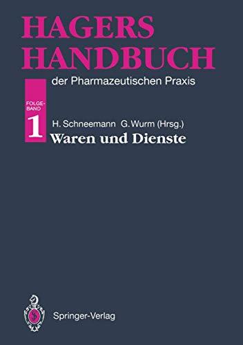 9783642633706: Hagers Handbuch der Pharmazeutischen Praxis: Folgeband 1:Waren und Dienste (German Edition)