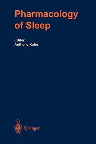The Pharmacology of Sleep (Handbook of Experimental: Anthony Kales (Editor),