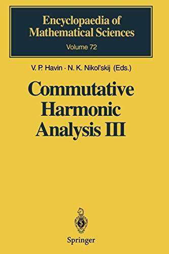 Commutative Harmonic Analysis Iii [Aug 18, 1995] Havin, V.P.; Nikol'skij, N.K. et Jöricke...