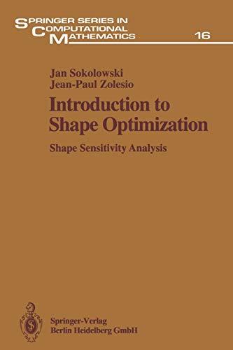 9783642634710: Introduction to Shape Optimization: Shape Sensitivity Analysis (Springer Series in Computational Mathematics)