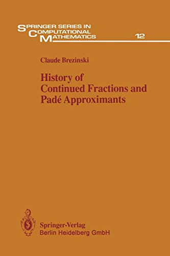 9783642634888: History of Continued Fractions and Padé Approximants (Springer Series in Computational Mathematics)