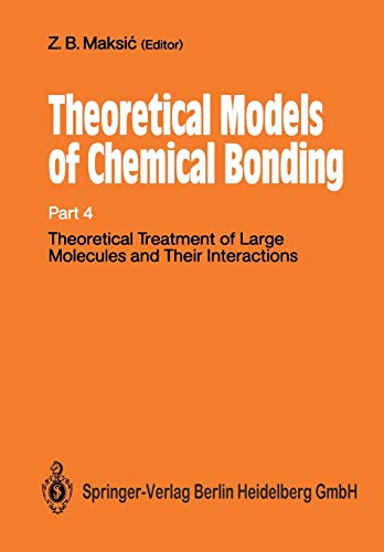 9783642634956: Theoretical Treatment of Large Molecules and Their Interactions: Part 4 Theoretical Models of Chemical Bonding (Boston Studies in the Philosophy and History of Science)