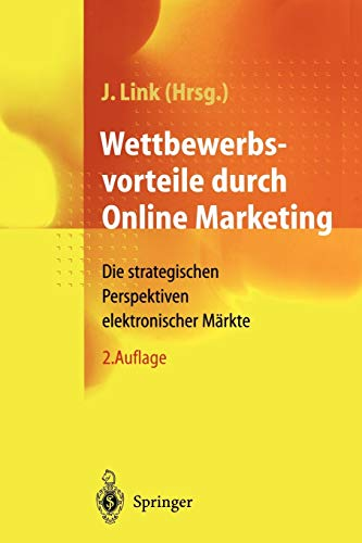 9783642635366: Wettbewerbsvorteile durch Online Marketing: Die strategischen Perspektiven elektronischer Märkte (German Edition)