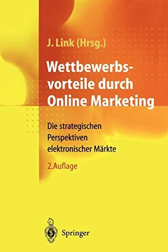 Wettbewerbsvorteile Durch Online Marketing: Die Strategischen Perspektiven Elektronischer Markte