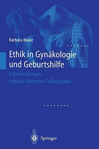 9783642635441: Ethik in Gynäkologie und Geburtshilfe: Entscheidungen anhand klinischer Fallbeispiele