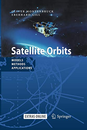 9783642635472: Satellite Orbits: Models, Methods and Applications