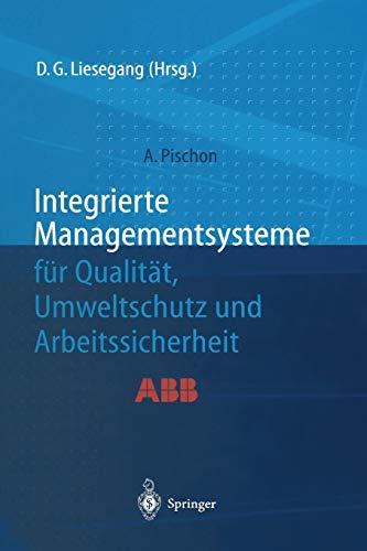 9783642635823: Integrierte Managementsysteme für Qualität, Umweltschutz und Arbeitssicherheit