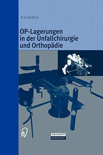 Op-Lagerungen in Der Unfallchirurgie Und Orthopadie: Rudolf Sommer