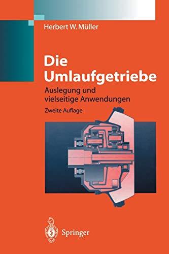 Die Umlaufgetriebe: Auslegung Und Vielseitige Anwendungen (Paperback): Author Herbert W Muller