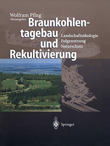 9783642637575: Braunkohlentagebau und Rekultivierung: Landschaftsökologie ― Folgenutzung ― Naturschutz (German Edition)