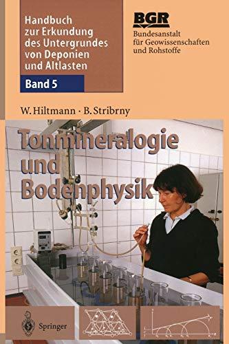 9783642637612: Handbuch Zur Erkundung Des Untergrundes Von Deponien Und Altlasten: Band 5: Tonmineralogie Und Bodenphysik