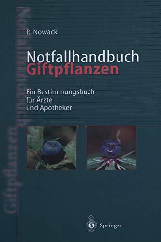 9783642637766: Notfallhandbuch Giftpflanzen: Ein Bestimmungsbuch für Ärzte und Apotheker (German Edition)