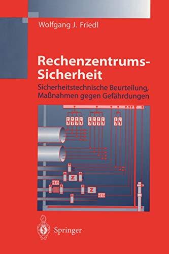 9783642637995: Rechenzentrums-Sicherheit: Sicherheitstechnische Beurteilung, Maßnahmen gegen Gefährdungen