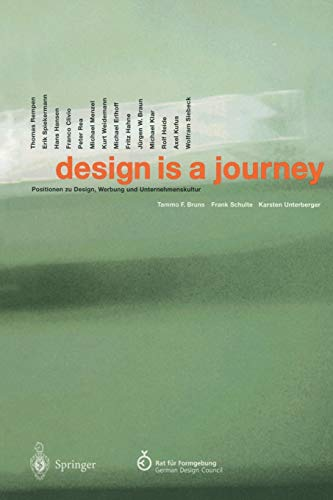 9783642638381: design is a journey: Positionen zu Design, Werbung und Unternehmenskultur (German and English Edition)