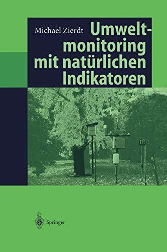 9783642638800: Umweltmonitoring mit natürlichen Indikatoren: Pflanzen - Boden - Wasser - Luft