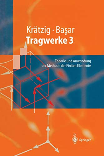 9783642638824: Tragwerke 3: Theorie und Anwendung der Methode der Finiten Elemente (Springer-Lehrbuch)