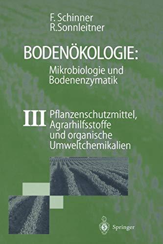 9783642639043: Bodenökologie: Mikrobiologie und Bodenenzymatik Band III: Pflanzenschutzmittel, Agrarhilfsstoffe und organische Umweltchemikalien (German Edition)