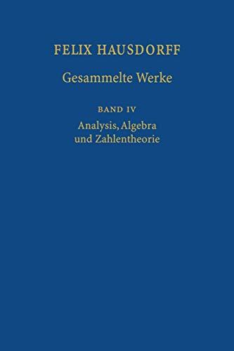 9783642639920: Felix Hausdorff-Gesammelte Werke: Band IV: Analysis, Algebra und Zahlentheorie (German Edition)