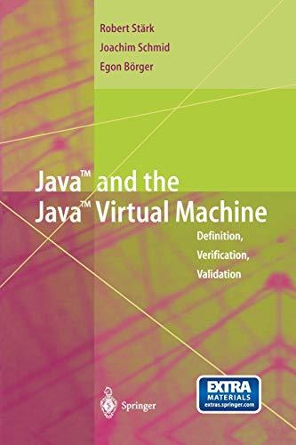 9783642639975: Java and the Java Virtual Machine: Definition, Verification, Validation