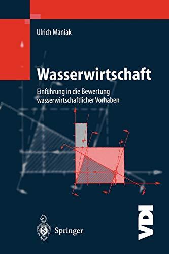9783642640018: Wasserwirtschaft: Einführung in die Bewertung wasserwirtschaftlicher Vorhaben (VDI-Buch)