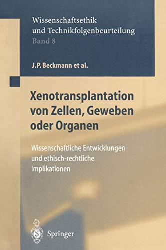 Xenotransplantation von Zellen, Geweben oder Organen: Wissenschaftliche Entwicklungen und ...