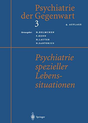 Psychiatrie spezieller Lebenssituationen (Psychiatrie der Gegenwart) (German Edition): Springer