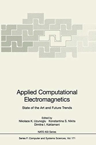 9783642640599: Applied Computational Electromagnetics: State of the Art and Future Trends (Nato ASI Subseries F:)