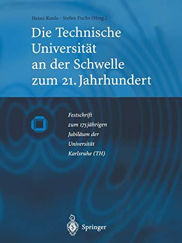 9783642641237: Die Technische Universität an der Schwelle zum 21. Jahrhundert: Festschrift zum 175Jährigen Jubiläum der Universität Karlsruhe (TH) (German Edition)