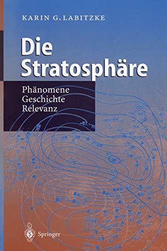 9783642642128: Die Stratosphäre: Phänomene, Geschichte, Relevanz