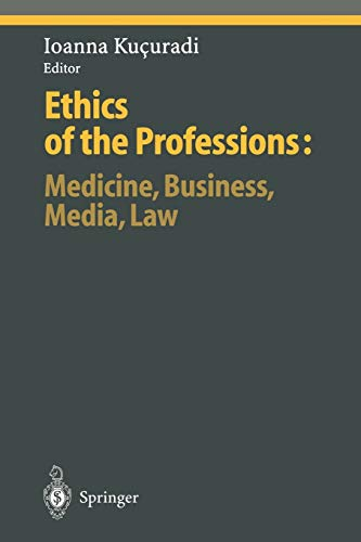 9783642642807: Ethics of the Professions: Medicine, Business, Media, Law (Ethical Economy)