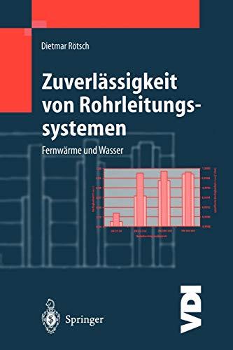 9783642643088: Zuverlässigkeit von Rohrleitungssystemen: Fernwärme und Wasser (VDI-Buch) (German Edition)