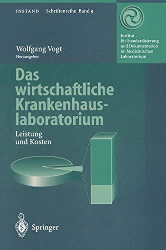 9783642644276: Das wirtschaftliche Krankenhauslaboratorium: Leistung und Kosten (INSTAND-Schriftenreihe) (German Edition)
