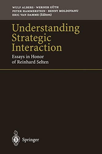 9783642644306: Understanding Strategic Interaction: Essays in Honor of Reinhard Selten