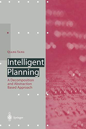 9783642644771: Intelligent Planning: A Decomposition and Abstraction Based Approach (Artificial Intelligence)